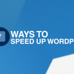 7 Easy Ways to Speed Up WordPress blog