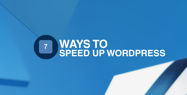 7-ways-to-speed-up-wordpress