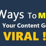 Top 6 Ways to Make Your Content Go Viral